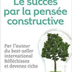 Le succès par pensée positive, Napoléon Hill & Clément Stone