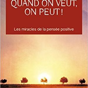 Quand on veut, On peut ! - Norman Vincent Peale