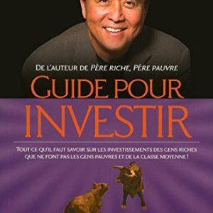 Guide pour investir - Robert T. Kiyosaki