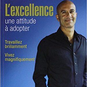L'excellence: une attitude à adopter - Robin Sharma