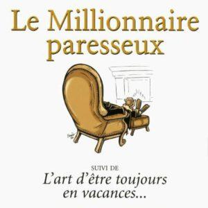 Le millionnaire paresseux - Marc Fisher