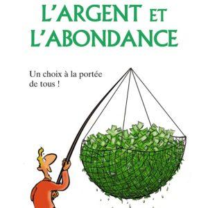 Comment attirer l'argent et l'abondance - Mary Laure Teyssedre