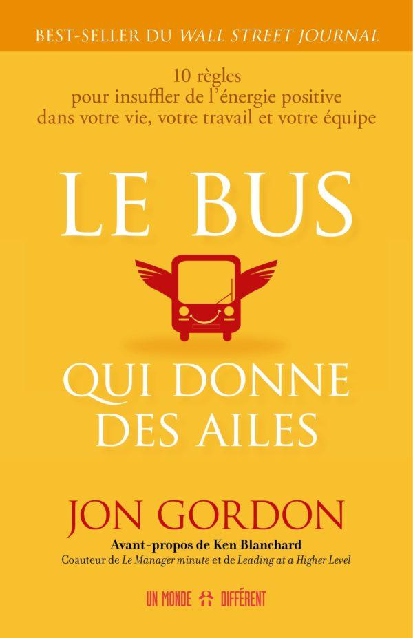 Le bus qui donne des ailes - Jon Gordon