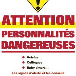 Attention personnalités dangereuses - Joe Navarro