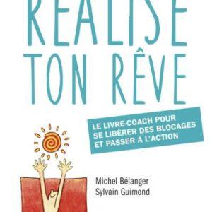 Réalise ton rêve - Michel Belanger & Sylvain Guimond