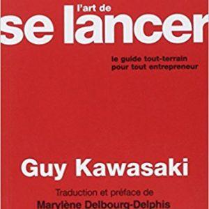 L'art de se lancer Guy Kawassaki