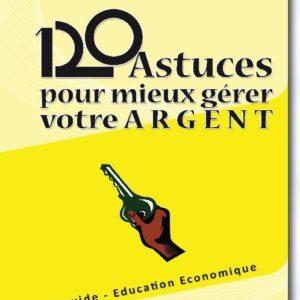 120 Astuces pour mieux gérer votre argent - Maurice D. Koué