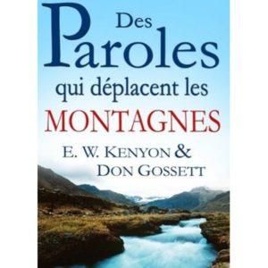 Des paroles qui déplacent les montagnes E.W.Kenyon et Don Gosset