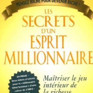 Les secrets d'un esprit millionnaire T. Harv Eker