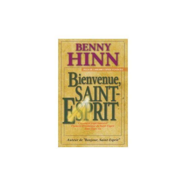 Bienvenue Saint - Esprit Benny Hynn