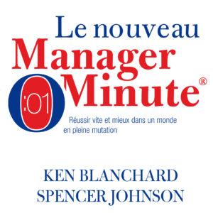 Le nouveau manager minute Ken Blanchard Nouveaux Horizons