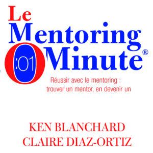 Le mentoring minute Ken Blanchard Nouveaux Horizons