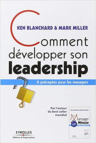 Comment développer son leadership Ken Blanchard Nouveaux Horizons