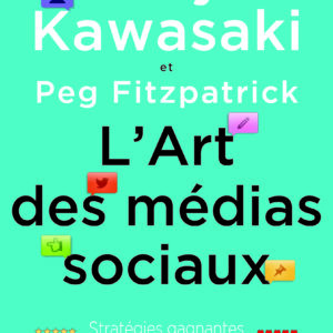 L'art des médias sociaux Guy Kawasaki nouveaux horizons