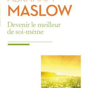 Devenir le meilleur de soi-même Abraham Maslow Nouveaux Horizons