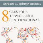 8 clés pour travailler à l'international Eryn Meyer Nouveaux Horizons