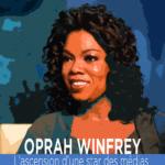 Oprah Winfrey l'ascension d'une star des média Nouveaux Horizons