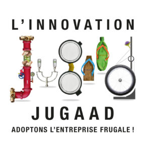L'Innovation jugaad Adoptons l'entreprise frugale Nouveaux Horizons