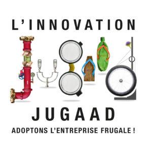L'Innovation jugaad Adoptons l'entreprise frugale Nouveaux Horizons