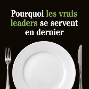 Pourquoi les vrais leaders se servent en dernier Simon Sinek