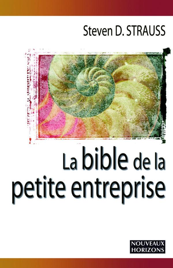 la bible de la petite entreprise Steven strauss Nouveaux Horizons