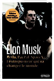 Elon Musk l'entrepreneur qui va changer le monde Nouveaux Horizons