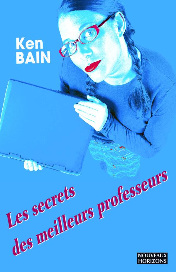 Les Secrets des meilleurs professeurs Bain Ken nouveaux Horizons