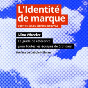L'identité de marque Alina Wheeler nouveaux horizons
