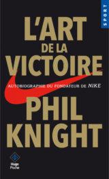 L'art de la victoire autobiographie du fondateur de Nike