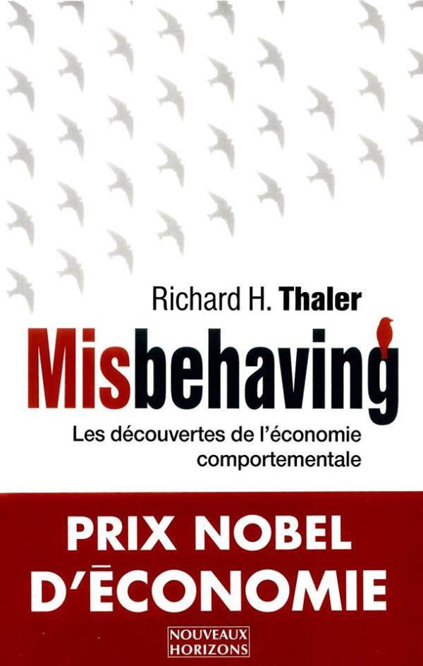 Misbehaving les découvertes de l'économie comportementale Richard Thaler