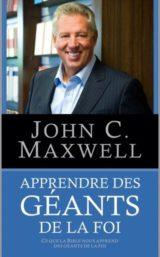 Apprendre des Géantes de la foi John Maxwell