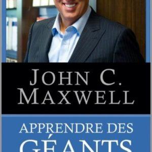 Apprendre des géants de la foi John Maxwell