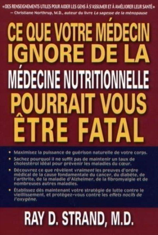 Ce que votre médecin ignore de la médecine nutritionnelle pourrait vous être fatal Ray Strand