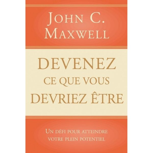 Devenez ce que vous devez être John Maxwell