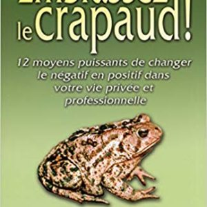 Embrassez le crapaud Brian Tracy
