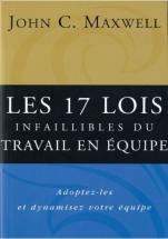 Les 17 lois infaillibles de la loi du travail John Maxwell