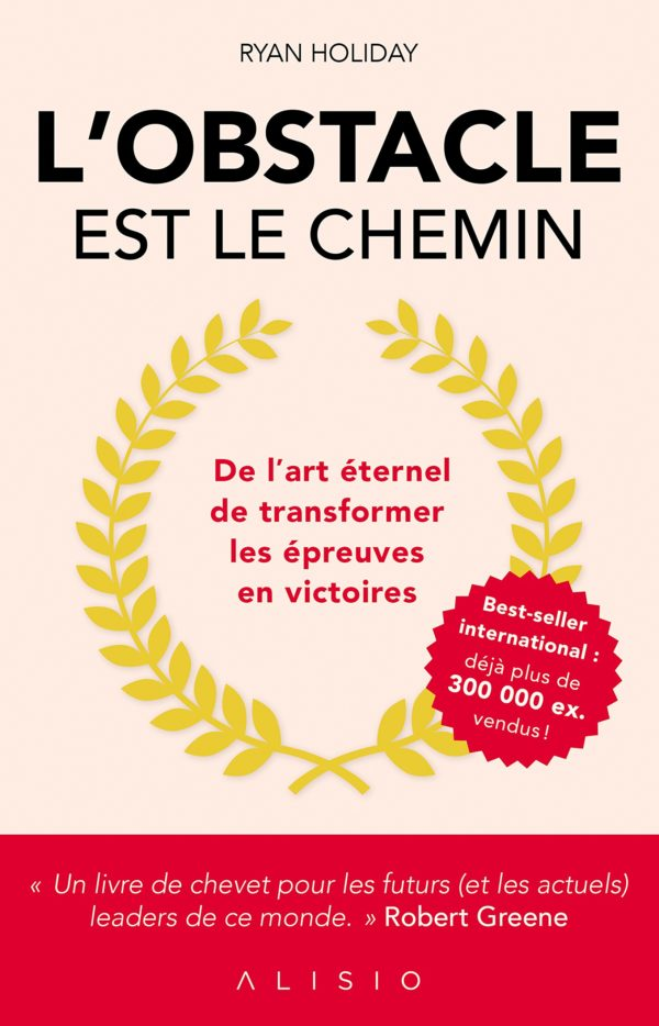 L'obstacle est le chemin Ryan Holiday