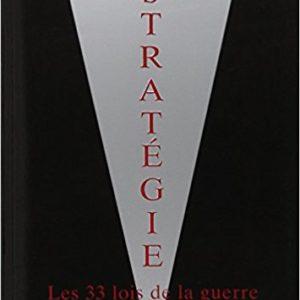 Stratégie les 33 lois de la guerre Robert Greene