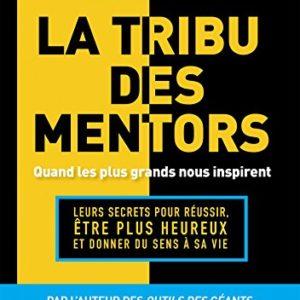 La tribu des mentors Timothy Ferriss
