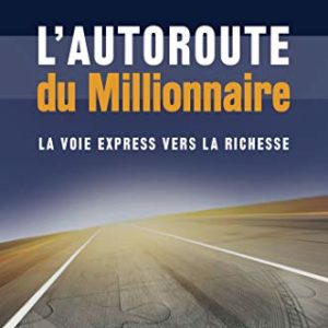 L'autoroute du millionnaire MJ DeMarco