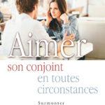 Aimer son conjoint en toutes circonstances