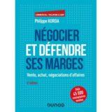 Négocier et défendre ses marges 6e édition phillipe korda